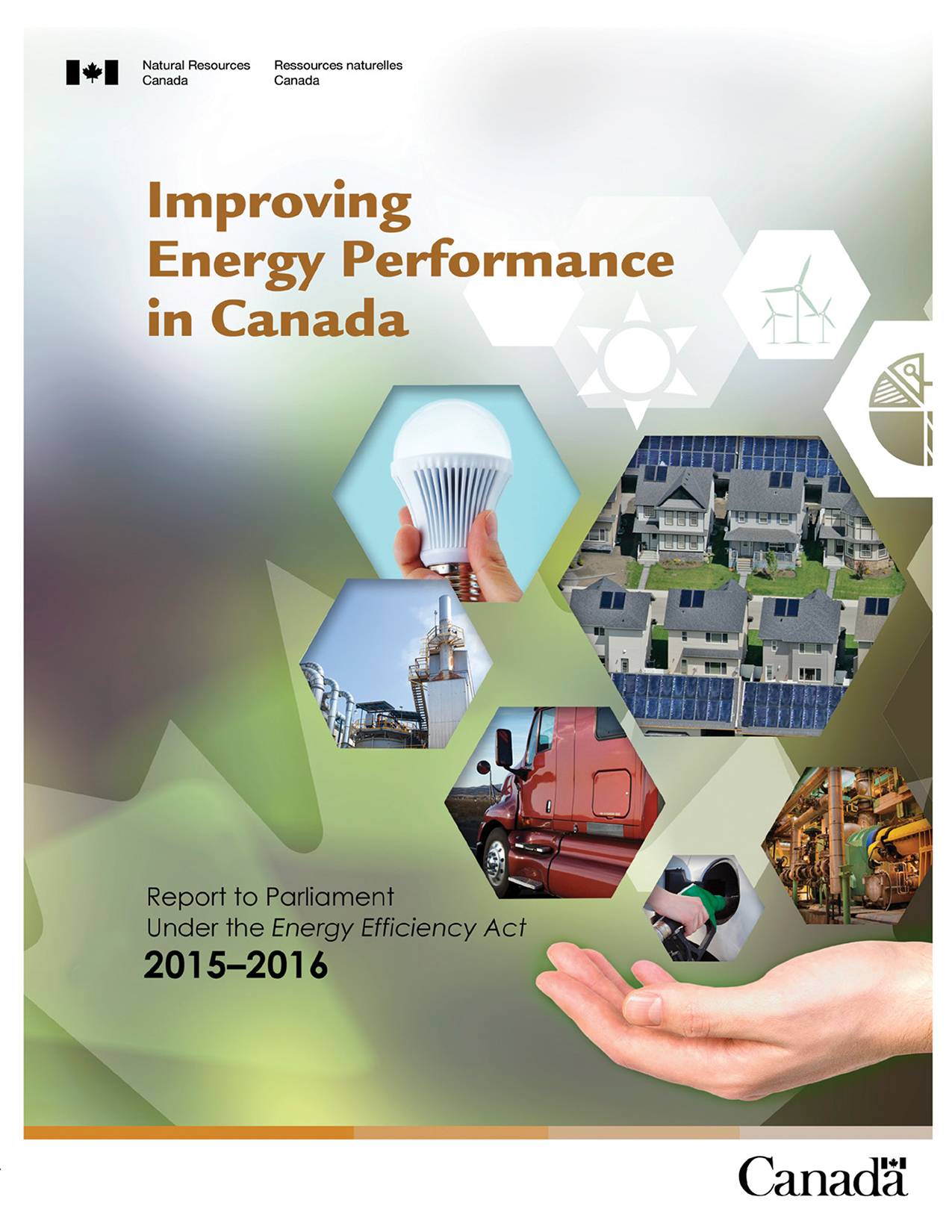 IMPROVING ENERGY PERFORMANCE IN CANADA: REPORT TO PARLIAMENT UNDER THE ENERGY EFFICIENCY ACT, 2013-2015