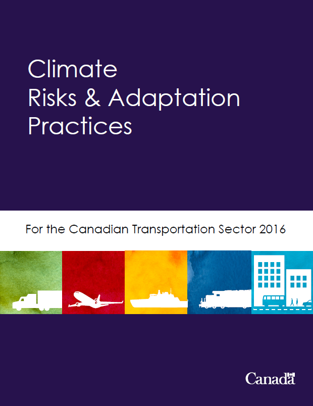Climate Risks and Adaptation Practices for the Canadian Transportation Sector 2016