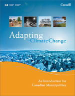 Adapting to Climate Change : An Introduction for Canadian Municipalities