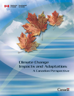 Climate Change Impacts and Adaptation: A Canadian Perspective