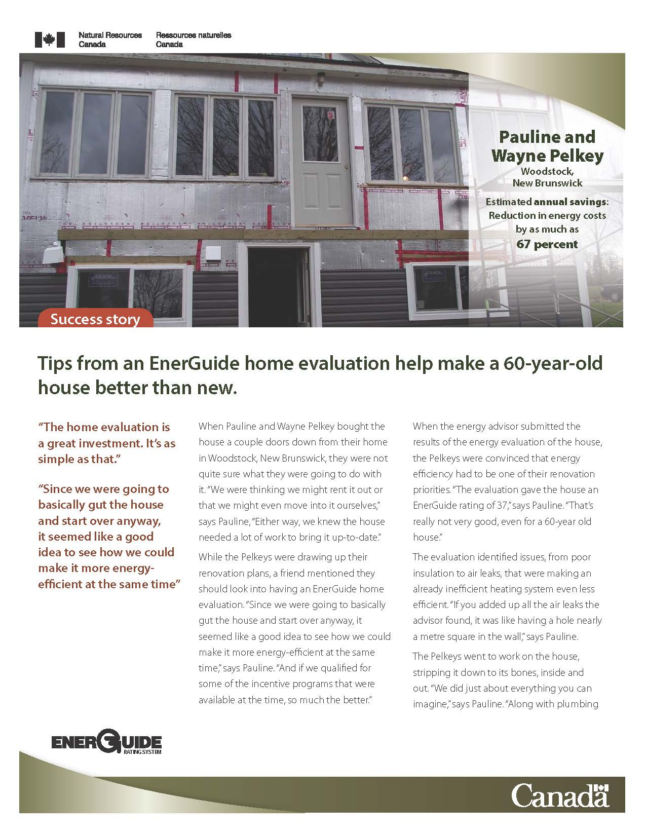 Tips from an EnerGuide home evaluation help make a 60-year-old house better than new, Woodstock, New Brunswick.
