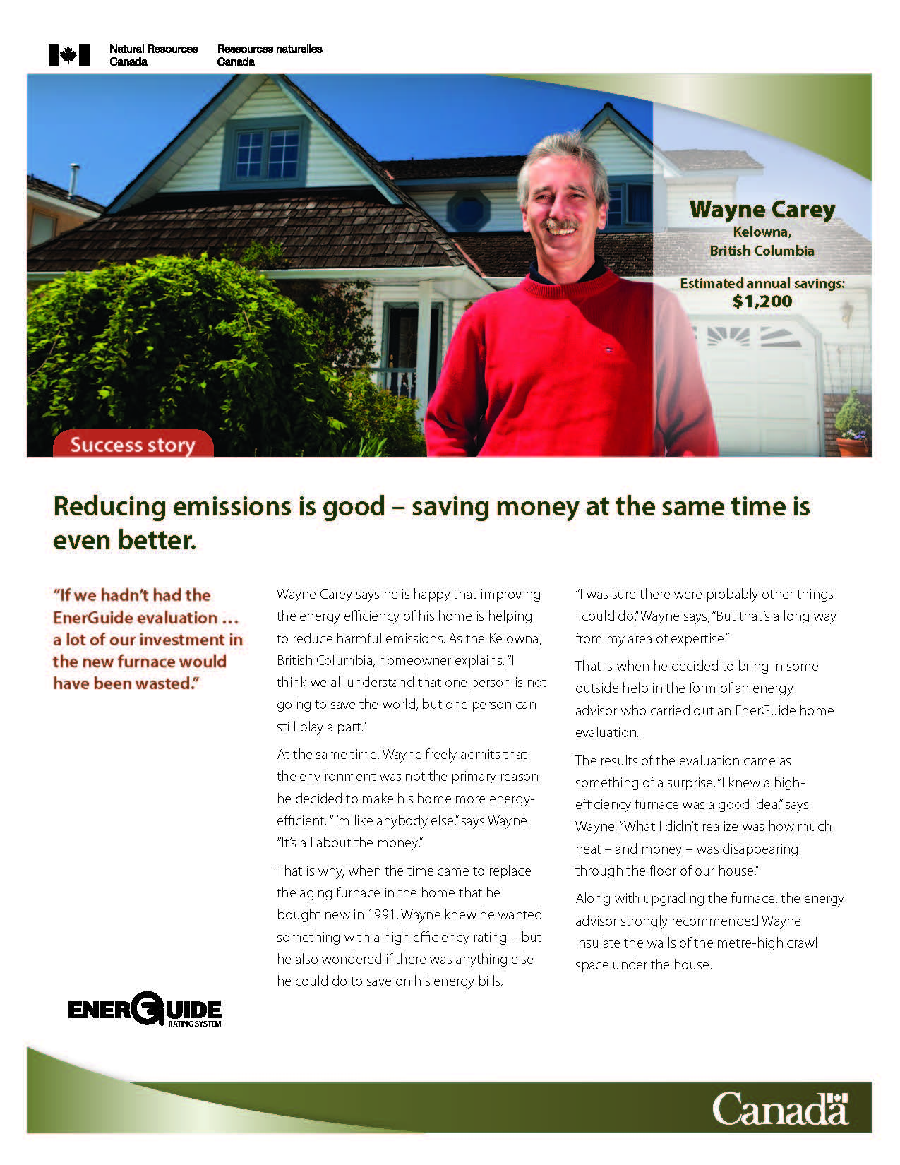 Reducing emissions is good – saving money at the same time is even better.  Kalowna, BC
