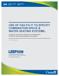 Figure 1:   Use of CSA P.9-11 to Specify Combination Space & Water Heating Systems