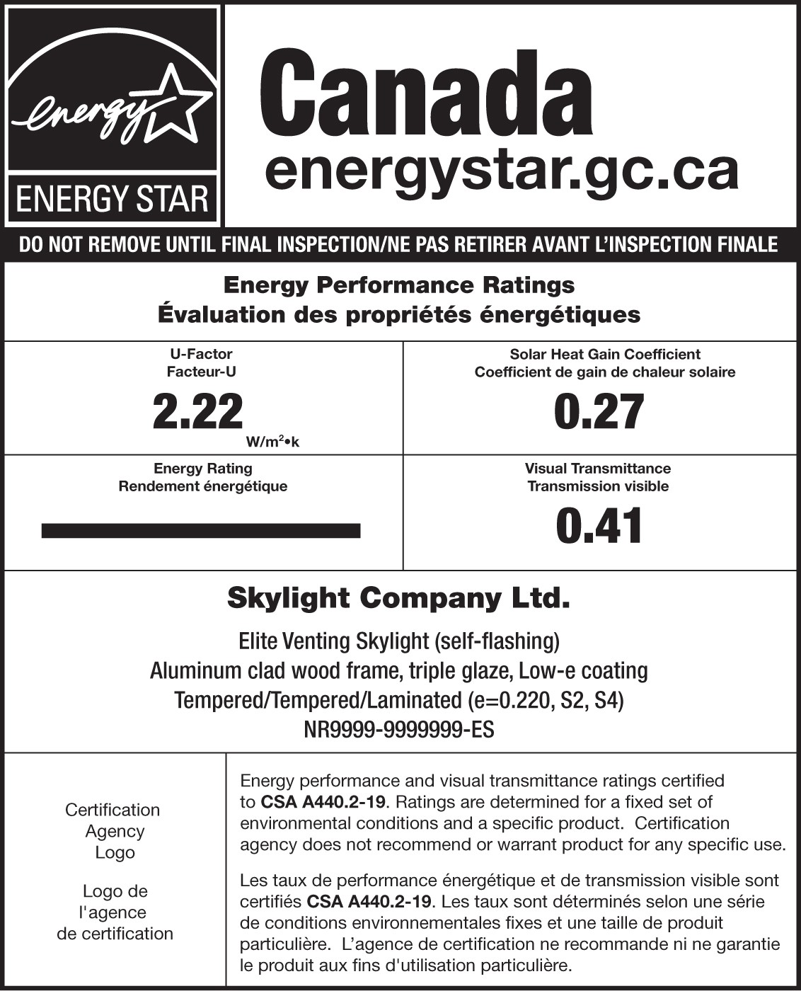 Sample ENERGY STAR / NRCan temporary label for a skylight. The ENERGY STAR portion has an ENERGY STAR certification mark indicating that the product is certified. The NRCan portion has an area for the logo of the certifiction agency, which will indicate that the product is certified, and the product's specific performance ratings, brand name and model description.