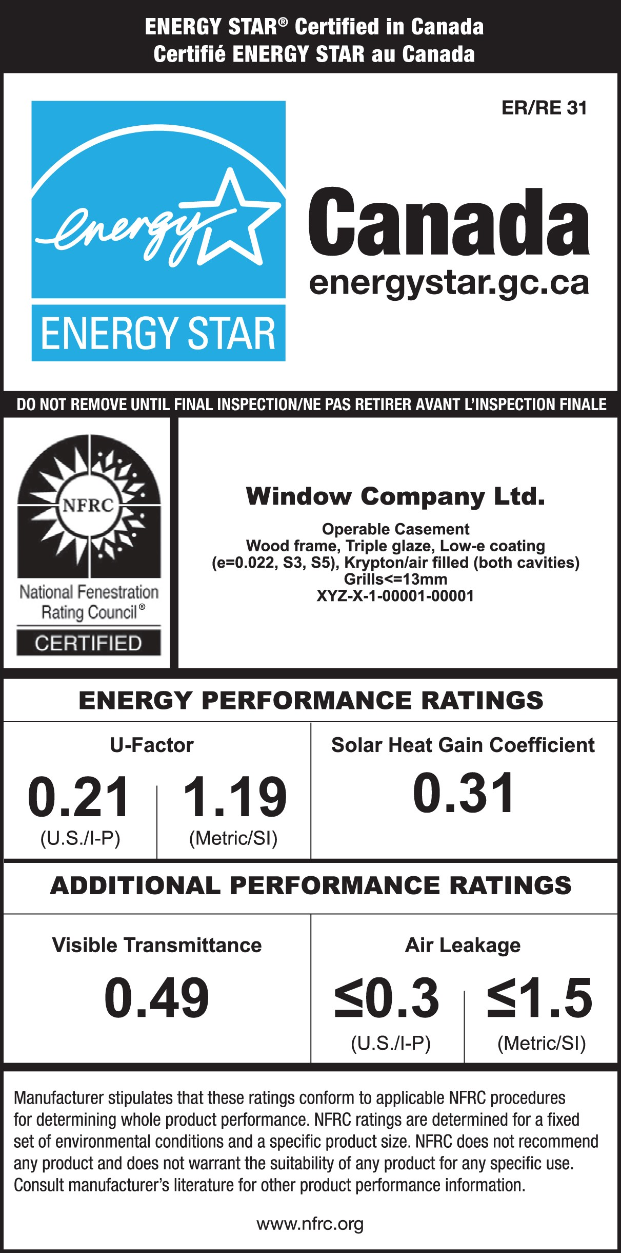 Sample ENERGY STAR / NFRC temporary label for a window. The ENERGY STAR portion has an ENERGY STAR certification mark and text indicating that the product is certified for all of Canada.  The NFRC portion has a NFRC certification mark and the product's specific performance ratings, brand name and model description.