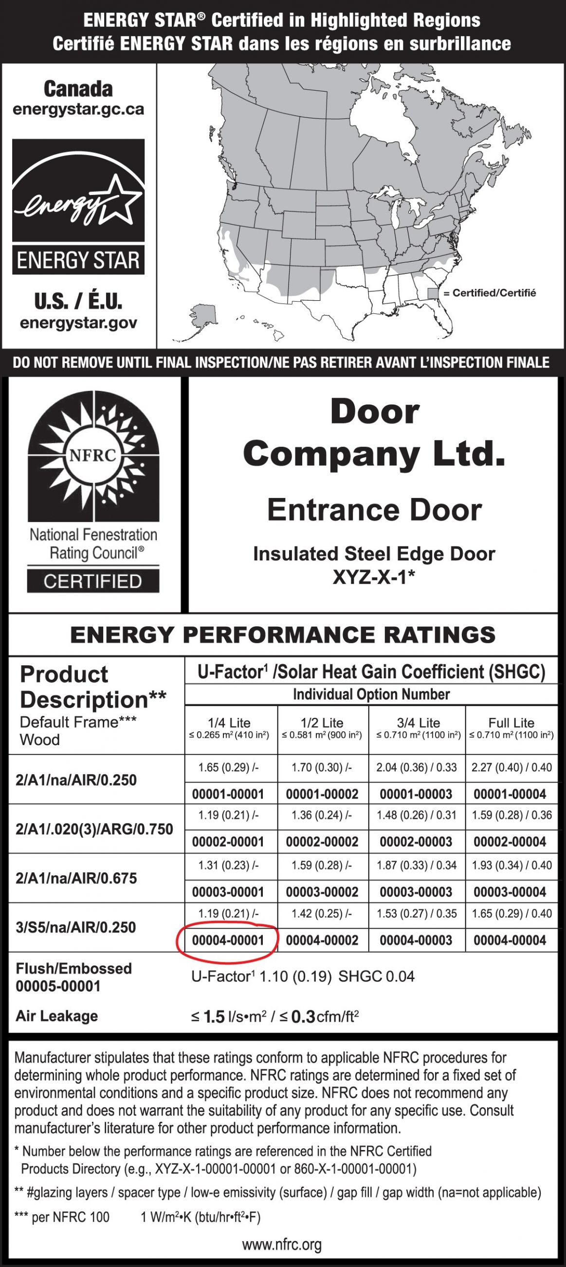 Sample ENERGY STAR / NFRC temporary label for a hinged door. The ENERGY STAR portion has an ENERGY STAR certification mark and a map of Canada / U.S.A. indicating that the product is certified for all of Canada and the Northern and North-Central zones in the U.S.A. The NFRC portion has a NFRC certification mark, brand name, product line code and the product's specific performance ratings for each glazing option.