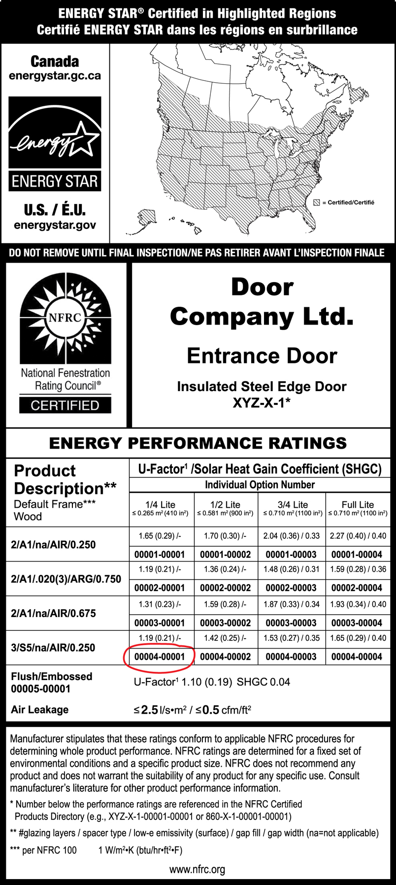 Sample ENERGY STAR / NFRC temporary label for a hinged door. The ENERGY STAR portion has an ENERGY STAR certification mark and a map of Canada / U.S.A. indicating that the product is certified for Zones 1 and 2 in Canada and all of the zones in the U.S.A. The NFRC portion has a NFRC certification mark, brand name, product line code and the product's specific performance ratings for each glazing option.
