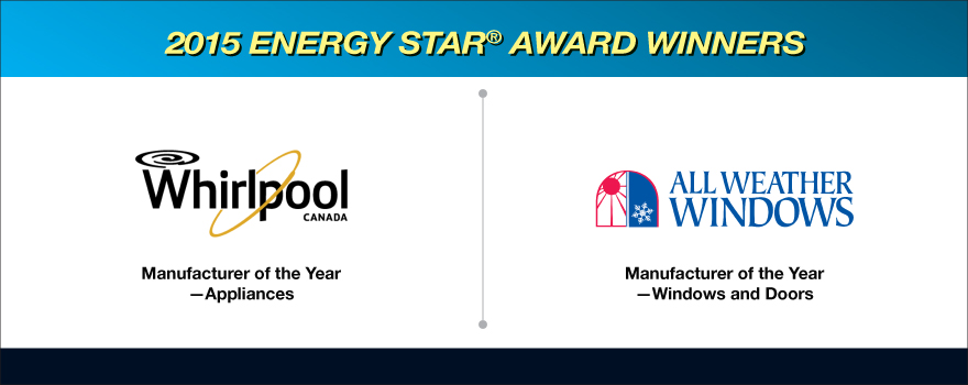 2015 ENERGY STAR award winners - Whirlpool Canada and All Weather Windows