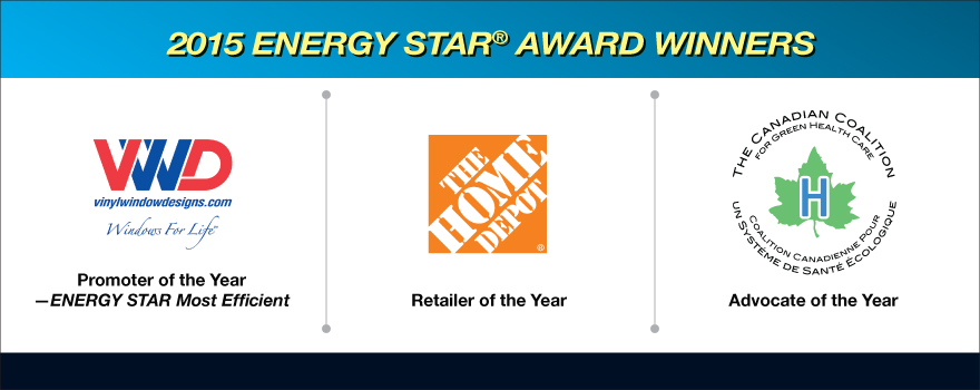 2015 ENERGY STAR award winners -Vinyl Window Designs Ltd, The Home Depot Canada and the Canadian Coalition for Green Health Care