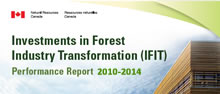 Investments in Forest Industry Transformation (IFIT) Performance Report: 2010-2014