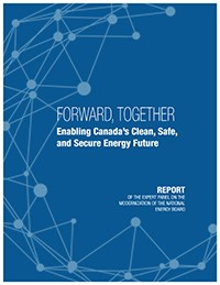 Forward, Together – Enabling Canada's Clean, Safe and Secure Energy Future