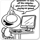 Remember to turn off the computer when you are finished playing our games!!