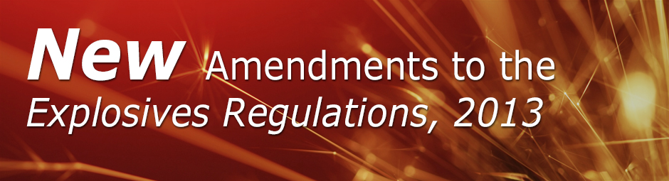 New Amendments to the Explosives Regulations, 2013