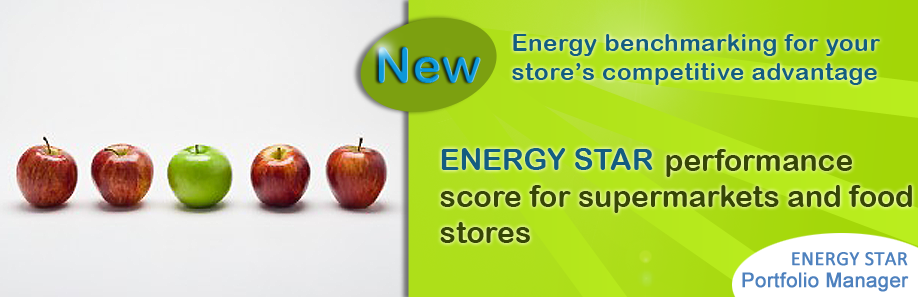 New ENERGY STAR performance score for supermarkets and food stores, energy benchmarking for your store's competitive advantage.