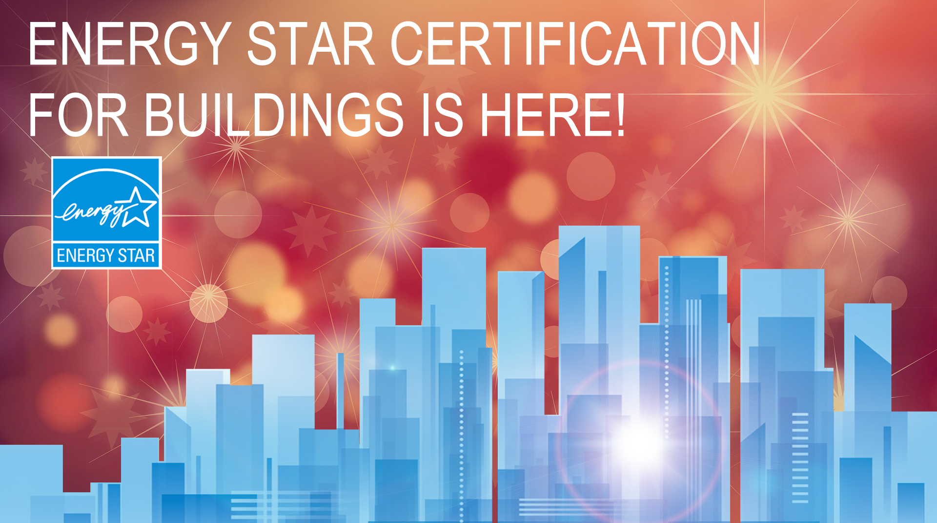 ENERGY STAR CERTIFICATION IS HERE!:  ENERGY STAR CERTIFICATION IS HERE!